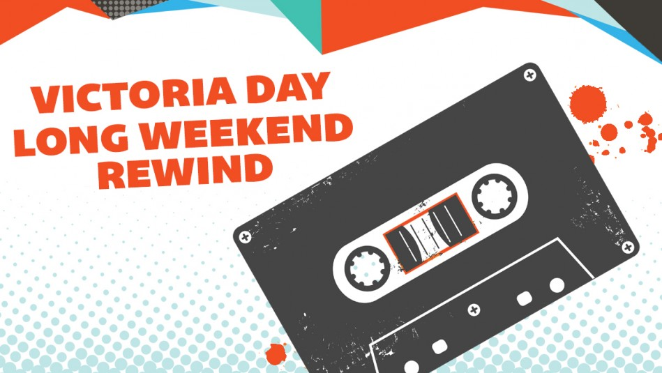 43bde082425b Victoria Day Long Weekend Rewind Archives - JACK 96.9 Calgary