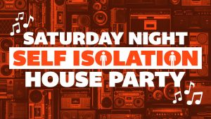 Self Isolation House Party